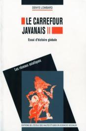 Le carrefour javanais ; essai histoire globale - Couverture - Format classique