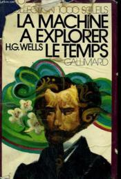 La Machine A Explorer Le Temps. Collection : 1 000 Soleils. - Couverture - Format classique