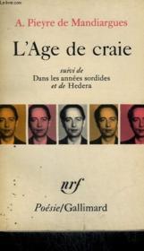 L'Age De Craie Suivi De Dans Les Annees Sordides Et De Hedera. Collection : Poesie. - Couverture - Format classique