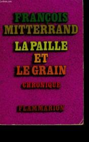 La Paille Et Le Grain. Chronique. - Couverture - Format classique