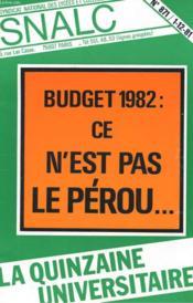 La Quinzaine Universitaire N°871 - Budget 1982 : Ce N'Est Pas Le Perou ... - Couverture - Format classique
