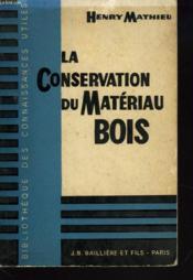 La Conservation Du Materiau Bois - Couverture - Format classique