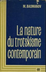 La Nature Du Trotskisme Contemporain - Couverture - Format classique