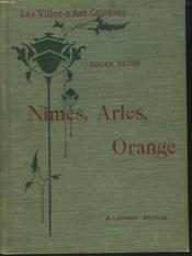 Nimes, Arles, Orange - Couverture - Format classique