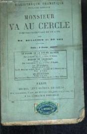 Monsieur Va Au Cercle Scenes De La Vie Conjugale Comedie Vaudeville En Un Acte / Nouvelle Edition. - Couverture - Format classique