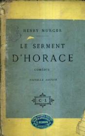Le Serment D'Horace Comedie En Un Acte En Prose / Nouvelle Edition. - Couverture - Format classique