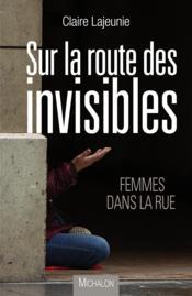 Sur la route des invisibles ; femmes dans la rue - Couverture - Format classique