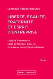 Liberté, égalité, fraternité et esprit d'entreprise - Couverture - Format classique