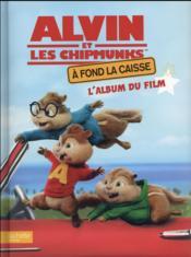 Alvin et les Chipmunks - à fond la caisse ; l'album du film - Couverture - Format classique