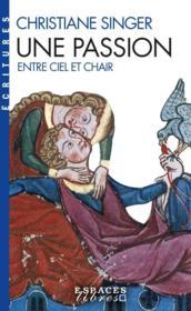 Une passion ; entre ciel et chair (2e édition) - Couverture - Format classique