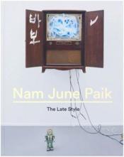 Nam june paik the late style - Couverture - Format classique