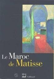 Le maroc de matisse exposition presentee a l'institut du monde arabe du 19 octobre 1999 au 30 janvie - Couverture - Format classique