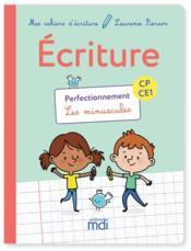 Mes cahiers d'écriture ; CP/CE1 ; perfectionnement ; les minuscules (édition 2018) - Couverture - Format classique