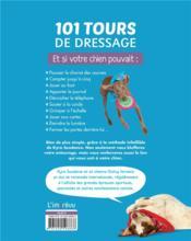 101 tours de dressage ; pour stimuler votre chien, renforcer votre complicité et épater vos amis - 4ème de couverture - Format classique