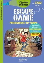 Escape game ; prisonniers du temps ; du CM2 à la 6e - Couverture - Format classique