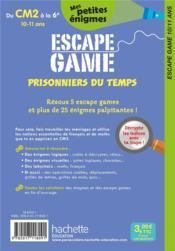 Escape game ; prisonniers du temps ; du CM2 à la 6e - 4ème de couverture - Format classique
