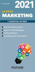 Le petit marketing ; l'essentiel en bref (édition 2021) - Couverture - Format classique