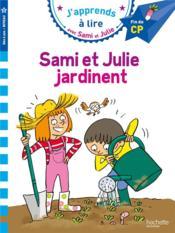 J'apprends à lire avec Sami et Julie ; Sami et Julie jardinent - Couverture - Format classique