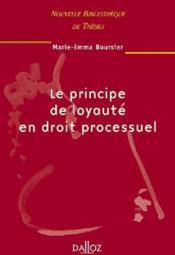Le principe de loyauté en droit processuel - Couverture - Format classique