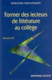 Former des lecteurs de littérature au collège - Couverture - Format classique