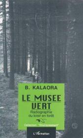 Le musée vert ; radiographie du loisir en forêt - Couverture - Format classique