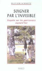 Soigner par l'invisible ; enquête sur les guérisseurs aujourd'hui - Intérieur - Format classique