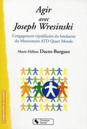 Agir avec Joseph Wresinski ; l'engagement républicain du fond - Intérieur - Format classique