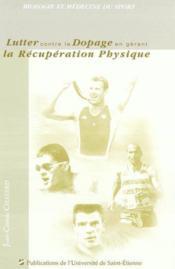 Lutter Contre Le Dopage En Gerant La Recuperation Physique - Couverture - Format classique