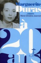 Marguerite Duras à 20 ans ; l'amante - Couverture - Format classique