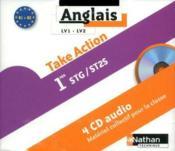 TAKE ACTION ; anglais ; 1ère STG/ST2S ; LV1/LV2 ; B1>B2 ; 4 cd audio pour la classe (édition 2011) - Couverture - Format classique