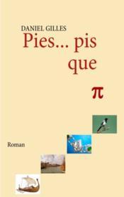 Pies...Pis Que Pi - Couverture - Format classique