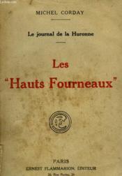 Le Journal De La Huronne. Les Hauts Fourneaux. - Couverture - Format classique