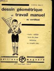 Dessin Geometrique Et Travail Manuel Au Certificat - Couverture - Format classique