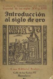Cultura Y Costumbres Del Pueblo Espanol De Los Siglos Xvi Y Xvii, Introduction Al Estudio Del Siglo De Oro - Couverture - Format classique