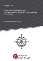 Démonstration rationnelle de la non-transmissibilité du choléra épidémique / par L.-G. Delerue [Edition de 1868] - Couverture - Format classique