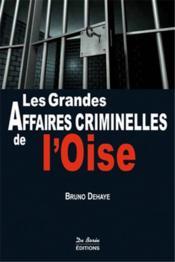 Les grandes affaires criminelles de l'Oise - Couverture - Format classique