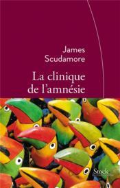 La clinique de l'amnésie - Couverture - Format classique