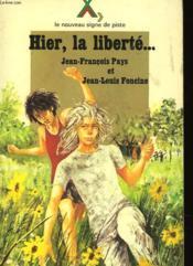Hier, La Liberte... - Couverture - Format classique