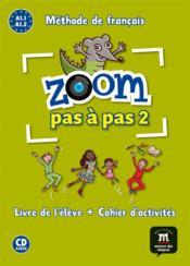 Zoom pas a pas a1.1-a1.2-livre de l'eleve+cahier+cd - Couverture - Format classique
