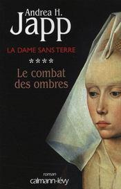 La dame sans terre t.4 ; le combat des ombres - Intérieur - Format classique