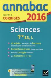 ANNABAC ; sciences ; 1ère ES, L (édition 2016) - Couverture - Format classique