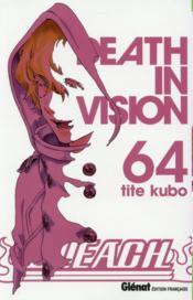 Bleach t.64 ; death in vision - Couverture - Format classique