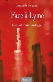 Face à Lyme ; journal d'un naufrage - Couverture - Format classique