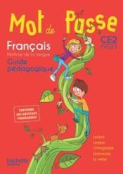 MOT DE PASSE ; français ; CE2 ; guide pédagogique (édition 2016) - Couverture - Format classique