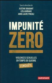 Impunité zéro ; violences sexuelles en temps de guerre, l'enquête - Couverture - Format classique