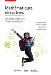 Mathématiques récréatives ; éclairages historiques et épistémologiques - Couverture - Format classique