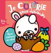 Je colorie sans déborder ; Pâques ; 2/4 ans - Couverture - Format classique