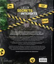 Lieux secrets et interdits ; partez à la rencontre de mondes inconnus ! - 4ème de couverture - Format classique