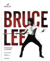 Bruce Lee ; biographie illustrée - Couverture - Format classique