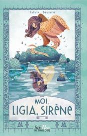 Moi, Ligia, sirène - Couverture - Format classique